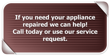 If you need your appliance repaired we can help!  Call today or use our service request.